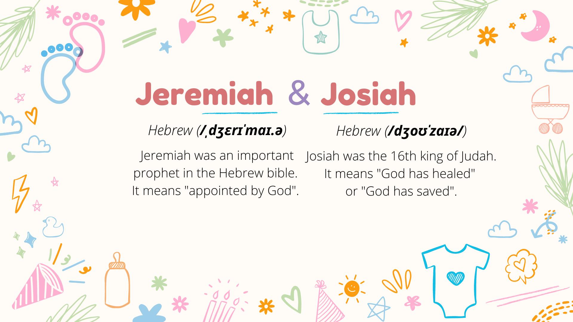 JEREMIAH et JOSIAH - Signification des noms de jumeaux pour bébé.
